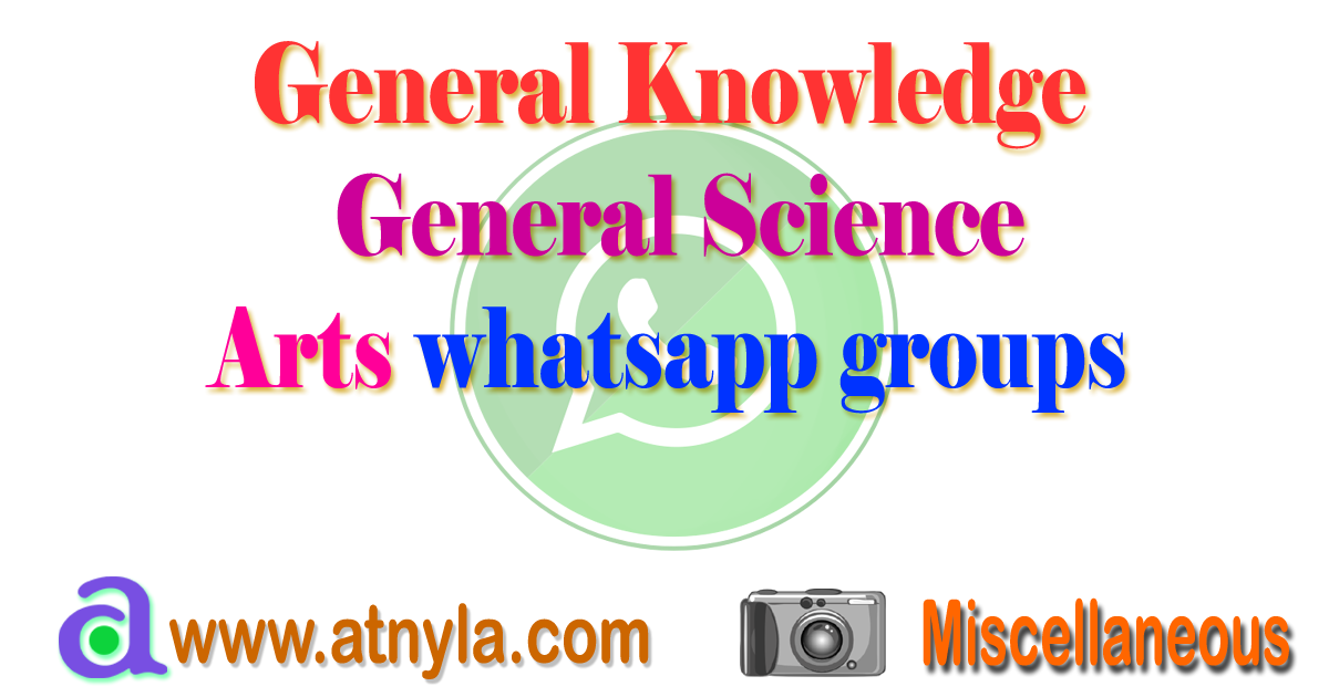 General Knowledge, general science and arts WhatsApp groups | Atnyla