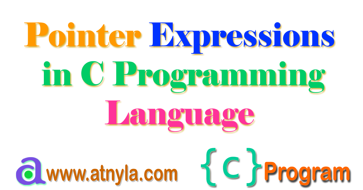 Pointer Expressions and Arithmetic | atnyla