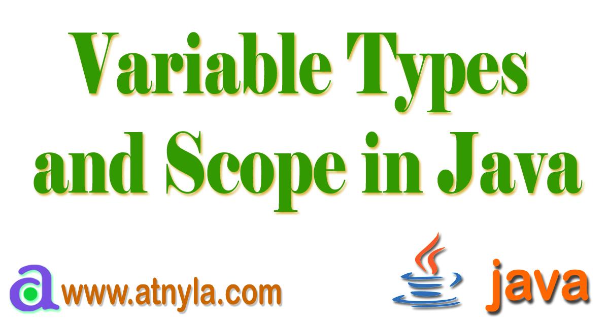 Variable types and Scope in Java Programming Language   atnyla